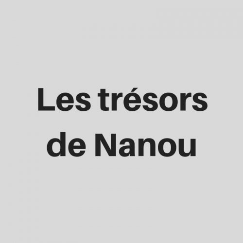 Les trésors de Nanou