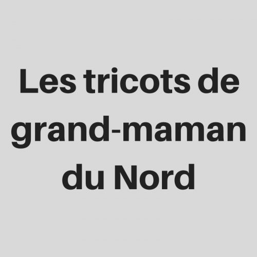 Les tricots de grand-maman du Nord
