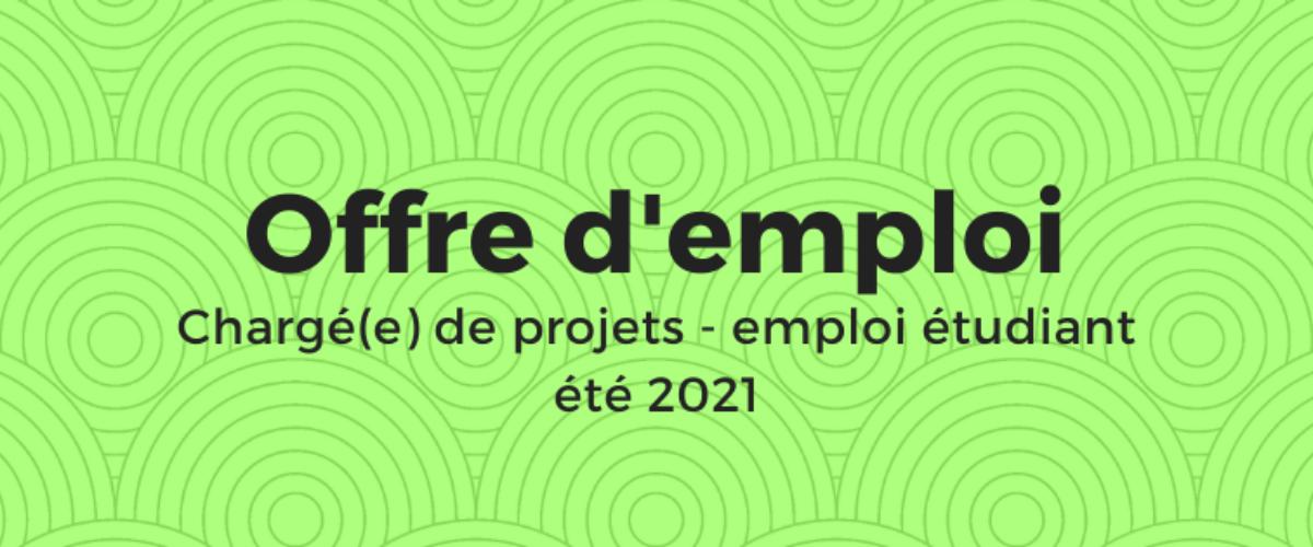 Offre d'emploi - Chargé(e) de projets (emploi étudiant)
